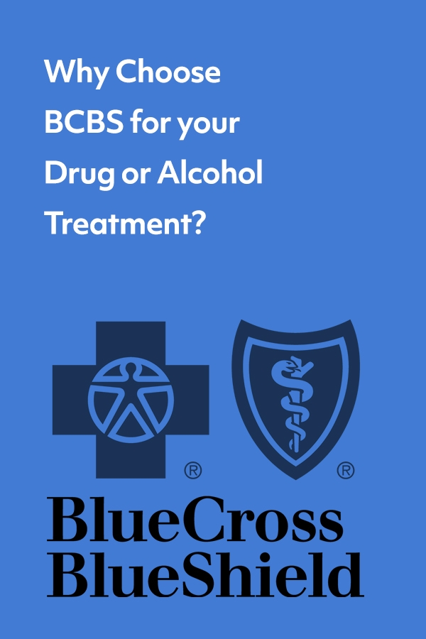 Why choose Blue Cross Blue Shield for drug and alcohol treatment?