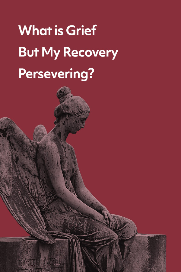 My grief has a lot in common with my recovery from addiction