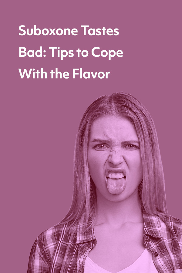 Suboxone tastes bad! Here are some tips to cope with the flavor, so you can stay on track with your meds.