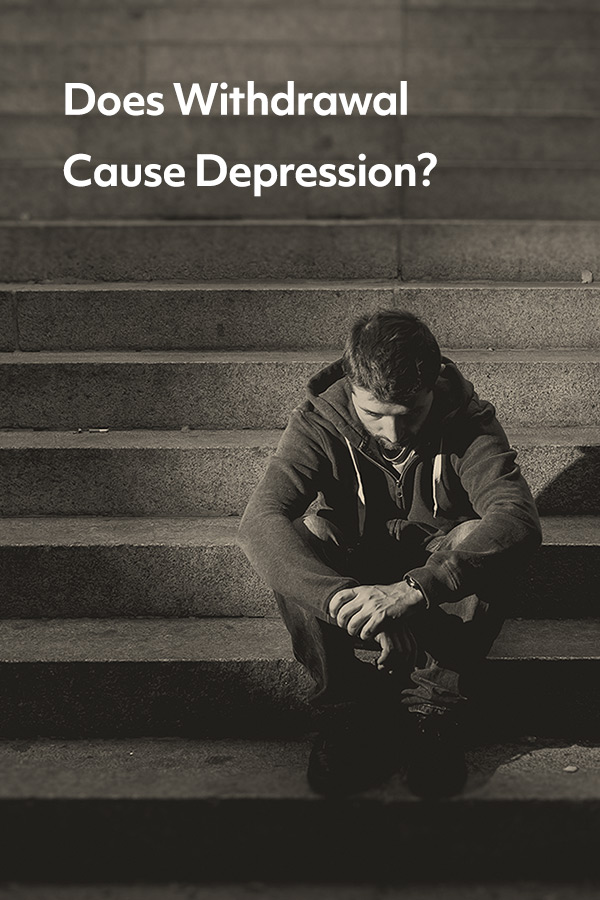 Does withdrawal cause depression? What can help?